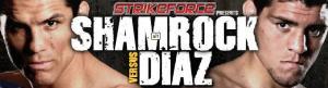 Strikeforce_動画_MMA_総合格闘技_DREAM_UFC_Shamrock vs. Diaz_poster_ストライクフォース_フランク・シャムロック_ニック・ディアス_ホドリゴ・ダム vs ギルバート・メレンデス_ジェイク・シールズ_ジョー・リッグ
