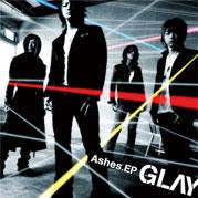 GLAY/Ashes