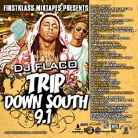 Trip Down South 9.1-Dj Flaco