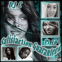 Satisfaction Guaranteed, Part 10 ーDJ L