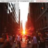 Fucked Up-THe Chemistry Of Common Life