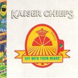 Kaiser Chiefs-Off With THeir Heads