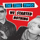 The Ting Tings-We Started Nothing