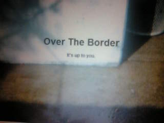 Over The Border-Its Up To You