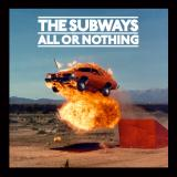The Subways-All or Nothing