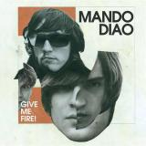 Mando Diao-Give Me Fire!