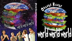 ORANGE RANGE world world world
